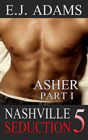 Nashville Seduction Book 5: Asher Part I