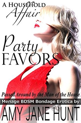 Party Favors: Passed Around by the Man of the House (Menage BDSM Bondage Erotica)