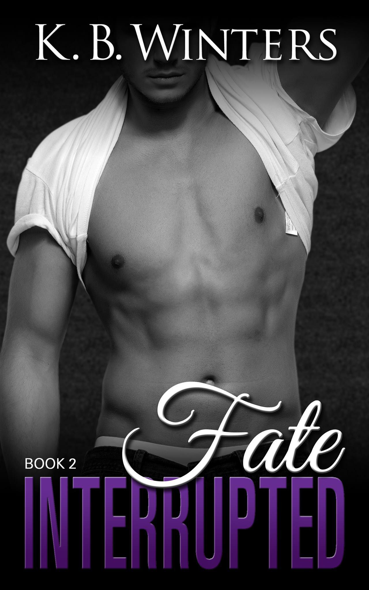 Fate Interrupted: Book 2 (Fate Interrupted, #2)