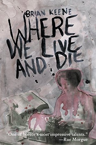 Where We Live and Die