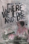 Where We Live and Die by Brian Keene