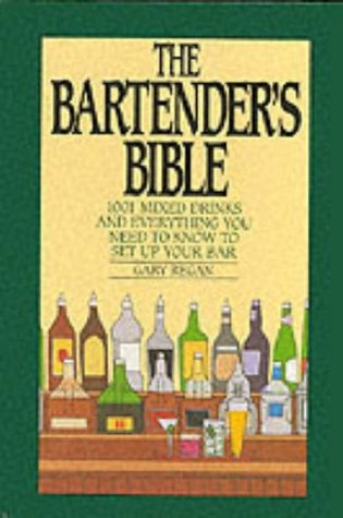 Ebook The Bartender's Bible: 1001 Mixed Drinks by Gary Regan read!