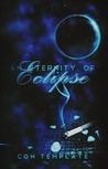 An Eternity of Eclipse (An Eternity of Eclipse #1)