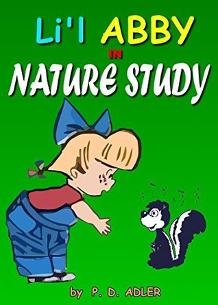 "Kids Books: ""Nature Study"" (Children Books and Bedtime Stories; Comic Books and Action and Adventure Stories for Kids, Beginner Readers Ages 6-8): Stories ... Adventures of Li'l ABBY Book 3)"