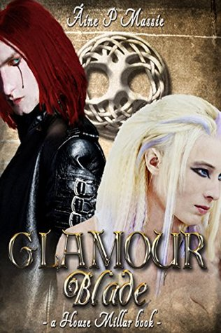 Ebook Glamour Blade: A House Millar Book by Aine P. Massie DOC!