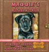 "Maggie's Kitchen Tails Dog Treat Recipes and Puppy Tales to Love by Rosemary ""Mamie"" Adkins"