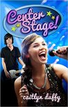 Center Stage! by Caitlyn Duffy