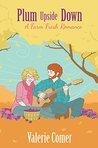 Plum Upside Down (A Farm Fresh Romance #5)