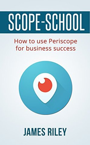 Scope School: How to use Periscope for bussiness success
