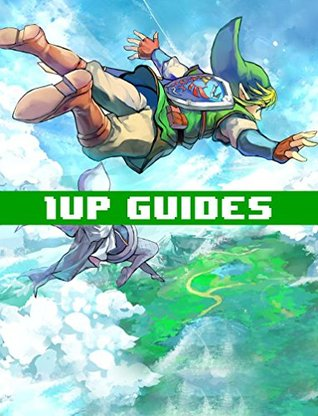 The Legend of Zelda: Skyward Sword Strategy Guide & Game Walkthrough - Cheats, Tips, Tricks, AND MORE!