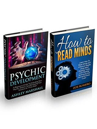 Psychic Development Box Set: A Beginner's Guide To Unlocking Your Psychic Abilities, And Learning How To Read Minds And Influence People