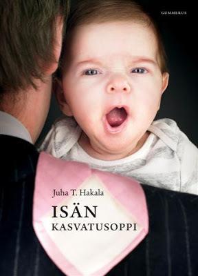 Isän kasvatusoppi by Juha T. Hakala