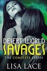 Desert World Savages: The Complete Series (Desert World Savages #1-5)