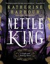 Nettle King (Night and Nothing, #3)