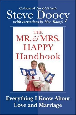 The Mr. Mrs. Happy Handbook: Everything I Know About Love and Marriage