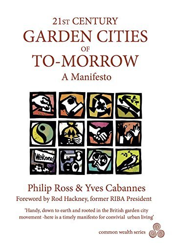 21st Century Garden Cities of To-Morrow: A Manifesto