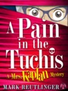 A Pain in the Tuchis (A Mrs. Kaplan Mystery #2)