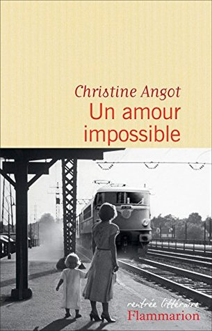 Un amour impossible by Christine Angot