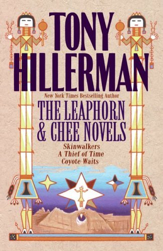 Tony Hillerman: The Leaphorn  Chee Novels: Skinwalkers, A Thief of Time, Coyote Waits