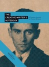 The Creative Writer's Notebook: A Creative Journal for Fiction Writers