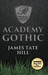 Academy Gothic by James Tate Hill