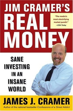 jim-cramer-s-real-money-sane-investing-in-an-insane-world