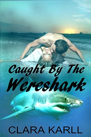 Caught by the Wereshark: A Paranormal BBW Vacation Fling
