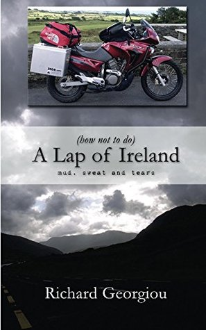 (how not to do) A Lap of Ireland: mud, sweat and tears