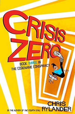Crisis Zero (The Codename Conspiracy, #3)
