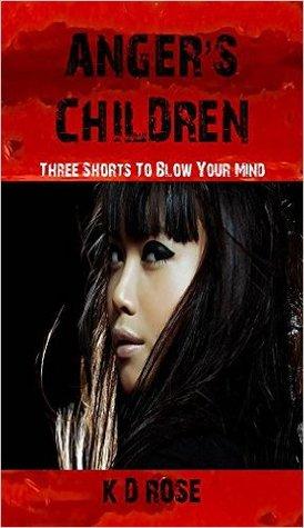 Anger's Children by K.D. Rose