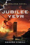 Jubilee Year by Gerard  O'Neill