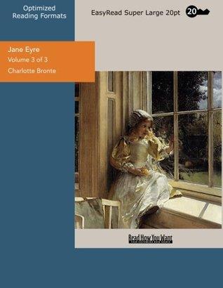 Jane Eyre: EasyRead Super Large 20pt Edition, Vol. 3 of 3