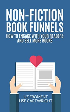 Non-Fiction Book Funnels: How to Engage With Your Readers and Sell More Books!