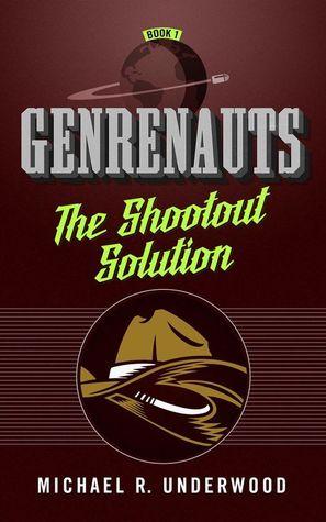 The Shootout Solution (Genrenauts, #1)