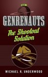The Shootout Solution (Genrenauts, #1)