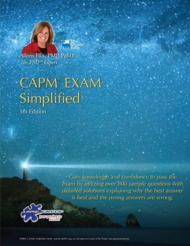 CAPM® Exam Simplified: Aligned to PMBOK Guide 5th Edition (CAPM Exam Prep 2013 and PMP Exam Prep 2013 Series) (Volume 1)