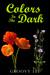 Colors In The Dark by Groovy Lee
