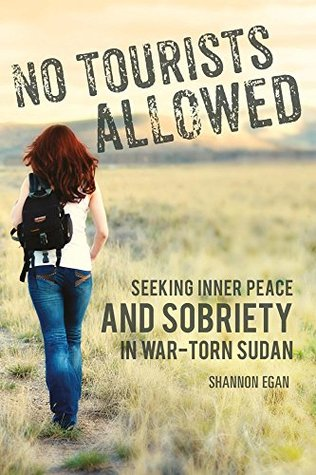 No Tourists Allowed: Seeking Inner Peace and Sobriety in War-Torn Sudan