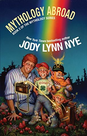 Ebook Mythology Abroad by Jody Lynn Nye PDF!