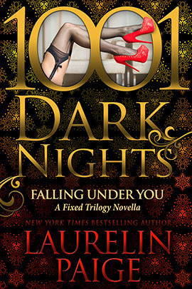 Falling Under You (Fixed, #4.5; 1001 Dark Nights #40)