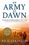 An Army at Dawn by Rick Atkinson