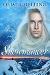 Snowmancer by Olivia Helling