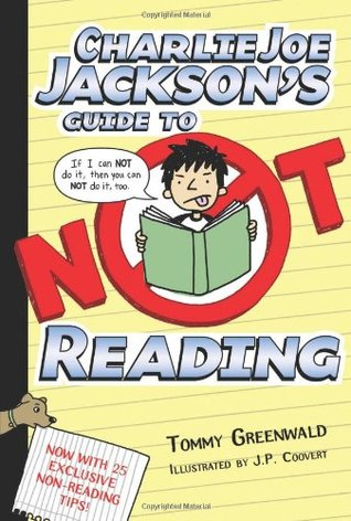 Charlie Joe Jacksons Guide to Not Reading(Charlie Joe Jackson 1)