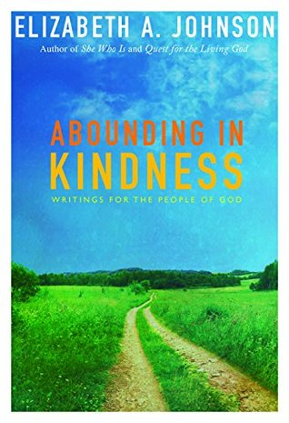 Abounding In Kindness: Writings for the People of God