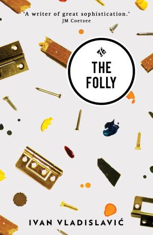 The Folly by Ivan Vladislavić