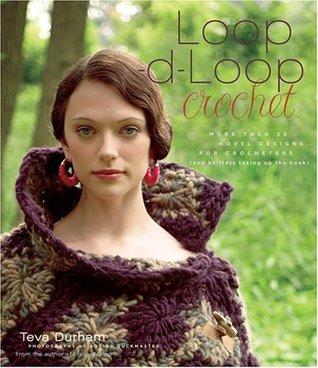Loop-d-Loop Crochet: More Than 25 Novel Designs for Crocheters