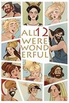 All Twelve Were Wonderful