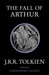 The Fall of Arthur by J.R.R. Tolkien
