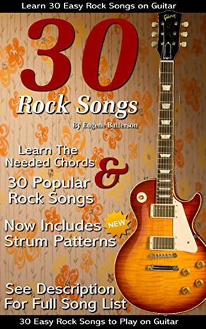 30 Easy Rock Songs to Play on Guitar: Includes Song Lyrics, Guitar ...