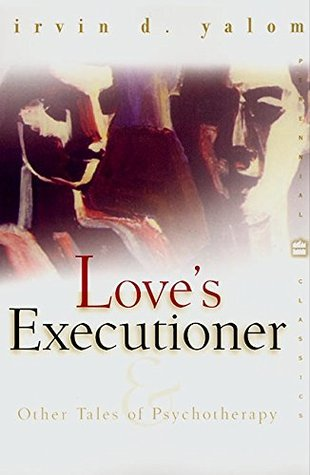 Love's Executioner and Other Tales of Psychotherapy (Paperback)
